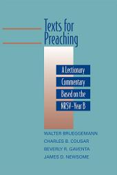 Texts for Preaching, Year B: A Lectionary Commentary Based on the NRSV