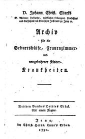 Archiv für die Geburtshülfe, Frauenzimmer- und neugebohrner Kinderkrankheiten und Pharmakologie: Band 3