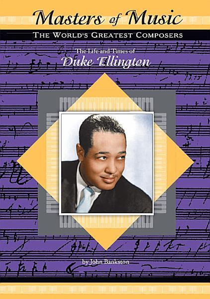 The Life and Times of Duke Ellington