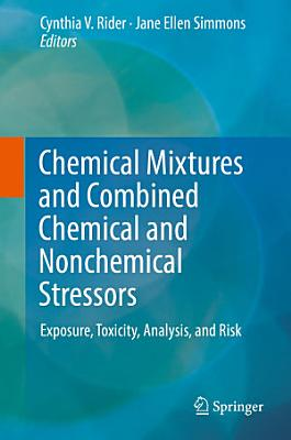 Chemical Mixtures and Combined Chemical and Nonchemical Stressors