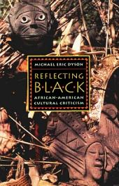 Reflecting Black: African-American Cultural Criticism