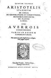 Aristotelis Stagiritae De coelo ; De generatione et corruptione ; Meteorologicorum ; De plantis libri