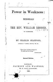 Power in Weakness: Memorials of the Rev. William Rhodes, of Damerham