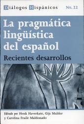 La pragmática lingüística del español: recientes desarrollos