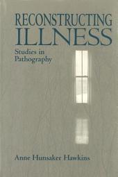Reconstructing Illness: Studies in Pathography, Volume 393