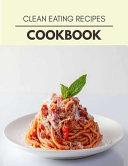 Clean Eating Recipes Cookbook PDF