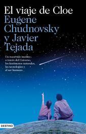 El viaje de Cloe: Un recorrido insólito a través del Universo,...