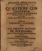 Dissertatio De Quaestione Controversa, An Coniugium, primaeva eius institutione salva, inter plures, quam duos, esse possit?