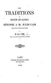 Les Traditions du diocèse de Bayeux; réponse à M. J. Lair