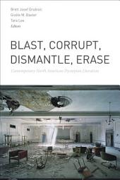 Blast, Corrupt, Dismantle, Erase: Contemporary North American Dystopian Literature
