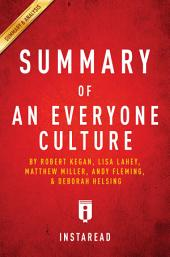 An Everyone Culture: by Robert Kegan and Lisa Lahey, with Matthew Miller, Andy Fleming, Deborah Helsing | Summary & Analysis