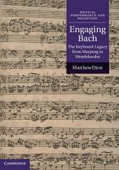 Engaging Bach: The Keyboard Legacy from Marpurg to Mendelssohn