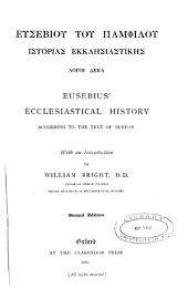 Eusebius' ecclesiastical history: according to the text of Burton