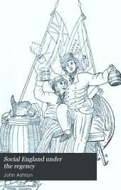Social England Under the Regency: Volume 1