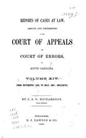 Reports of Cases at Law Argued and Determined in the Court of Appeals and Court of Errors of South Carolina: Volume 14