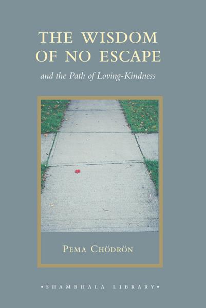 The Wisdom of No Escape