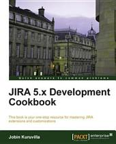 JIRA 5.x Development Cookbook