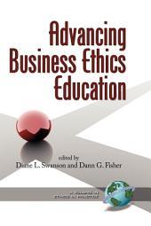 Advancing Business Ethics Education