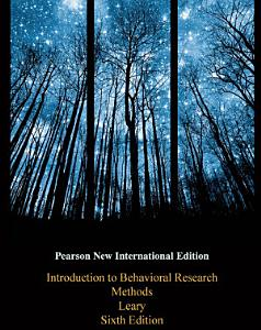 Introduction to Behavioral Research Methods: Pearson New International Edition