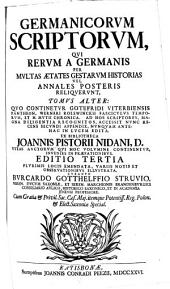 Rerum germanicarum scriptores aliquot insignes: qui historiam et res gestas Germanorum medii potissimum aevi, inde a Carolo M. ad Carolum V usque, per annales litteris consignarunt, Volume 2