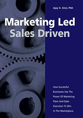 Marketing Led  Sales Driven