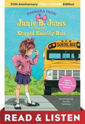 Junie B. Jones and the Stupid Smelly Bus: 20th-Anniversary Full-Color Read & Listen Edition