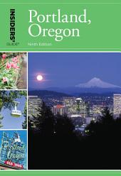 Insiders' Guide® to Portland, Oregon: Edition 9