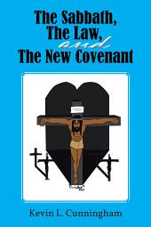 The Sabbath, The Law, and The New Covenant