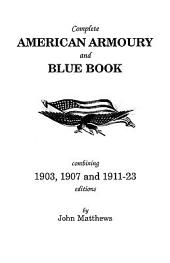 Complete American Armoury and Blue Book: Combining 1903, 1907 and 1911-23 Editions