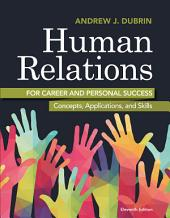 Human Relations for Career and Personal Success: Concepts, Applications, and Skills, Edition 11