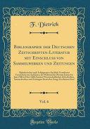 Bibliographie Der Deutschen Zeitschriften Literatur Mit Einschluss Von Sammelwerken Und Zeitungen  Vol  6 PDF