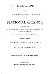 Digest of the Laws and Enactments of the National Grange: Including the Decisions of the Masters, Executive Committees, and Court of Appeals