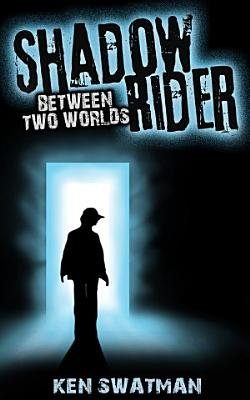 The Shadow Rider  Between Two Words