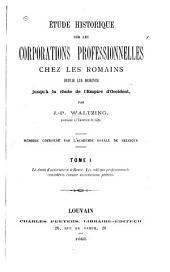 Étude historique sur les corporations professionnelles chez les Romains depuis les origines jusqu'à la chute de l'Empire d'Occident: Volume1