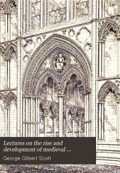 Lectures on the Rise and Development of Medieval Architecture: Volume 1