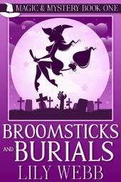 Broomsticks and Burials: Paranormal Witch Cozy Mystery