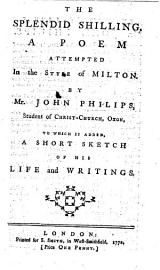 The Splendid Shilling  Etc  With A Titlepage Bearing The Imprint  J  James  London  1762