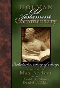 Holman Old Testament Commentary Volume 14   Ecclesiastes  Song of Songs PDF