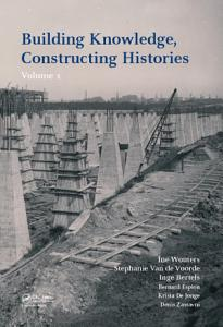 Building Knowledge  Constructing Histories  Volume 1 PDF