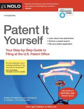 Patent It Yourself: Your Step-by-Step Guide to Filing at the U.S. Patent Office, Edition 17