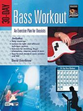 30-Day Bass Workout: An Exercise Plan for Bassists