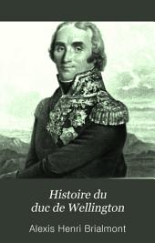 Histoire du duc de Wellington: Volume2