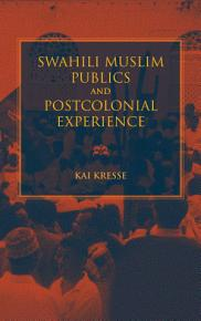 Swahili Muslim Publics and Postcolonial Experience PDF