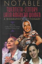 Notable Twentieth-century Latin American Women: A Biographical Dictionary