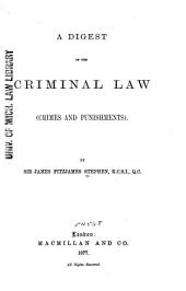 A Digest of the Criminal Law: (crimes and Punishments)