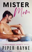 Mister Mom  Hollywood Hearts Book 1  PDF