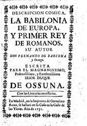 Descripcion comica, La Babilonia de Europa, y Primer Rey de Romanos. [A comedy, in verse.]