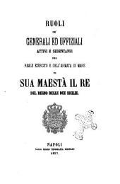 Ruoli de' generali ed uffiziali attivi e sedentari del reale esercito e dell'armata di mare di Sua Maestà il Re delle due Sicilie