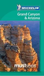 Michelin Must Sees Grand Canyon & Arizona