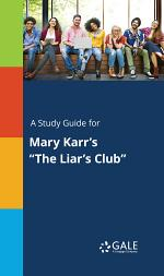 A Study Guide for Mary Karr's